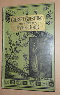 Gilbert Guestling : or The Story of a Hymn-Book