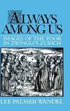 Always among Us: Images of the Poor in Zwingli's Zurich by Lee Palmer Wandel - Hardcover - 1990-07-27 - from Books Express (SKU: 0521390966q)