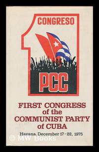 First Congress of the Communist Party of Cuba, Havana, December 17-22, 1975 (collection of documents)