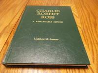 Charles Robert Ross; A Remarkable Citizen