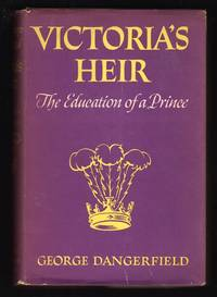 VICTORIA'S HEIR: THE EDUCATION OF A PRINCE