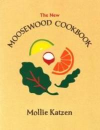 image of The New Moosewood Cookbook (Mollie Katzen's Classic Cooking)