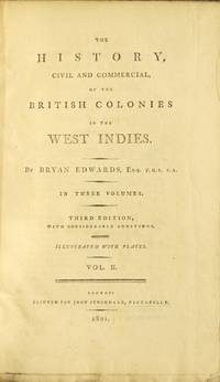 The history civil and commercial, of the British colonies in the West Indies. Third edition, with considerable additions