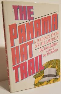 THE PANAMA HAT TRAIL. A Journey from South America