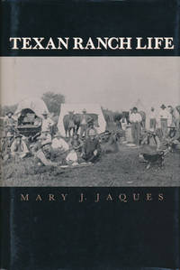 Texan Ranch Life  With Three Months Through Mexico in a Prairie Schooner
