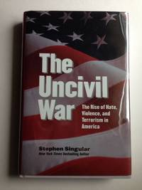 The Uncivil War  The Rise of Hate, Violence, and Terrorism in America