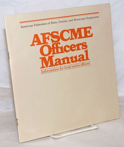 Washington DC: American Federation of State, County, and Municipal Employees, 1981. Pamphlet. 27p., ...