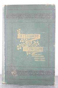 Irish Wit and Humor. Anecdote Biography of Swift, Curran, O'Leary and O'Connell
