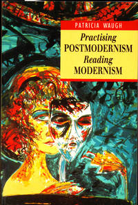 Practising Postmodernism Reading Modernism