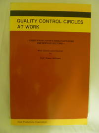 Quality Control Circles at Work:  Cases from Japan's Manufacturing and Service Sections