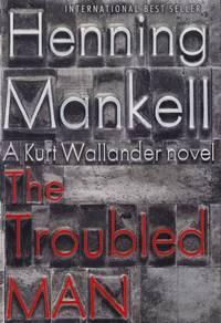 The Troubled Man, a Kurt Wallander Novel