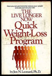 The Live Longer Now Quick Weight-Loss Program