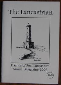 The Lancastrian Friends of Real Lancashire Annual Magazine 2006