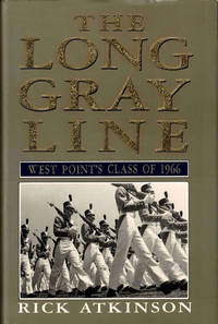 The Long Gray Line: West Point's Class of 1966 by  Rick Atkinson - Hardcover - 1990 - from Kenneth Mallory Bookseller. ABAA and Biblio.com