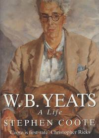 W.B. Yeats - A Life. [with an interesting collection of four (4) newspaper-clippings on W.B.Yeats]. by  Stephen  W.B.] Coote - Hardcover - 1997 - from Inanna Rare Books Ltd. (SKU: 101021AB)