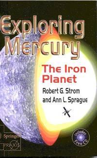 Exploring Mercury; The Iron Planet.