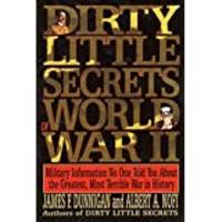 Dirty Little Secrets of World War II Military Information No One Told You...