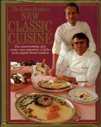 New Classic Cuisine by  Albert and Michel Roux - 1st US Edition - 1984 - from Chris Hartmann, Bookseller and Biblio.com