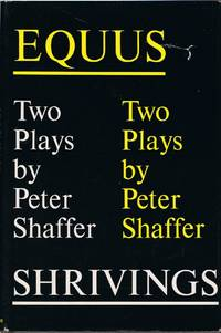 EQUUS AND SHRIVINGS: TWO PLAYS BY PETER SHAFFER