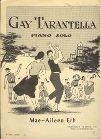 Gay Tarantella : Piano Solo by  Mae-Aileen Erb  - Paperback  - First Edition  - 1954  - from Squirrel Away Books (SKU: 013040)