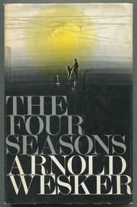 The Four Seasons: A Play in Two Parts by  Arnold WESKER - Hardcover - 1971 - from Between the Covers- Rare Books, Inc. ABAA (SKU: 400439)