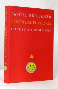 image of Perpetual Euphoria: On the Duty to Be Happy