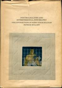 image of Psychoanalysis And Interpersonal Psychiatry: The Contributions Of Harry Stack Sullivan