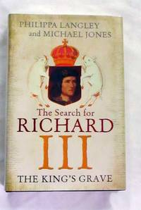 The King's Grave The Search for Richard III by  Michael  Philippa and Jones - 1st Edition (Australia) - 2013 - from Adelaide Booksellers and Biblio.co.uk