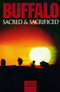 Buffalo : Sacred and Sacrificed