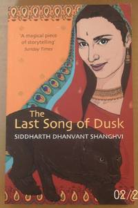 The Last Song of Dusk by  Siddharth Dhanvant Shanghvi - Paperback - 2004 - from Raffles Bookstore (SKU: F6a)