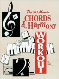 The 20-Minute Chords & Harmony Workout by Stuart Isacoff - Paperback - 1997-06-07 - from Books Express and Biblio.co.uk