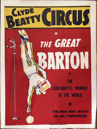 Clyde Beatty Circus. The Great Barton. The Equilibristic Wonder of the World. The Man Who Walks On His Fore Finger