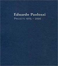 Eduardo Paolozzi. Projects 1975-2000