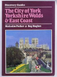 The City of York, Yorkshire Wolds & East Coast. Discovery Guides