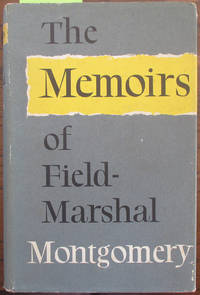 Memoirs of Field-Marshal The Viscount Montgomery of Alamein, K.G.