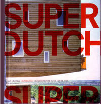 Superdutch: New Architecture in the Netherlands