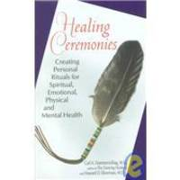 Healing Ceremonies by Carl A.Hammerschlag - Paperback - 1997-05-02 - from Books Express (SKU: 0399523588)