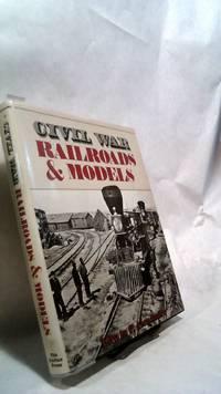 CIVIL WAR RAILROADS & MODELS