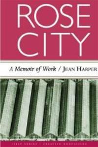 Rose City: A Memoir of Work (First Series: Creative Nonfiction)