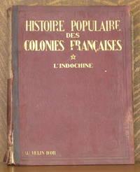 image of HISTOIRE POPULAIRE DES COLONIES FRANCAIS - L'INDOCHINE