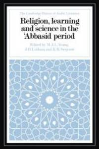 Religion, Learning and Science in the 'Abbasid Period (The Cambridge History of Arabic Literature) by Cambridge University Press - Paperback - 2006-02-09 - from Books Express and Biblio.com
