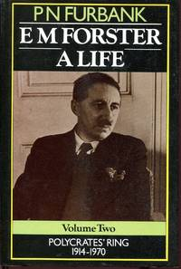 E M Forster  A Life : volume two Polycrates' Ring  1914 70