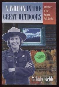A Woman in the Great Outdoors ;  Adventures in the National Park Service   Adventures in the National Park Service