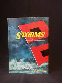 Storms;: Their origins and effects, forecasting and weather lore by  Paul E Lehr
