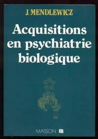 Acquisitions en psychiatrie biologique