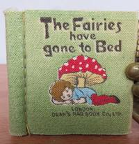 THE FAIRIES HAVE GONE TO BED.  Dean's Teeny Wee Rag Books Patented (unnumbered).