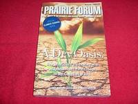 Prairie Forum : A Dry Oasis : How Institutions are Dealing with Adaptation to Climate Change on the Canadian Prairies [ Vol. 34, No. 1, Spring 2009]
