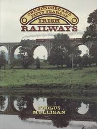 One Hundred and Fifty Years of Irish Railways