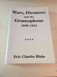 image of Wars, Dictators and the Gramophone, 1898-1945