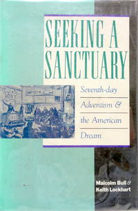 Seeking a Sanctuary: Seventh-Day Adventism and the American Dream